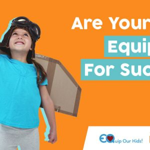 Are your kids equipped for success?