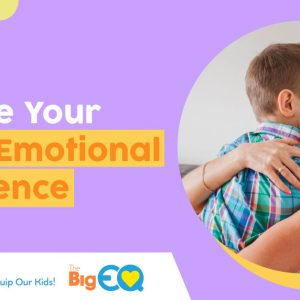 Improve your child's emotional intelligence.