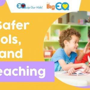 For safer schools, demand EQ teaching.