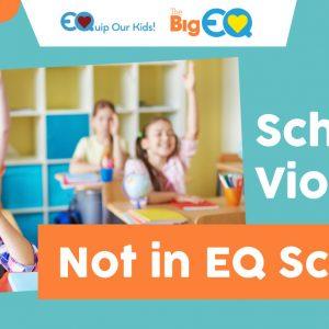 School violence? Not in EQ schools!