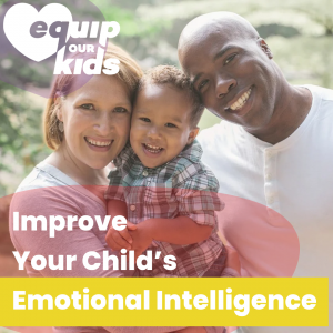 Improve Your Child's Emotional Intelligence